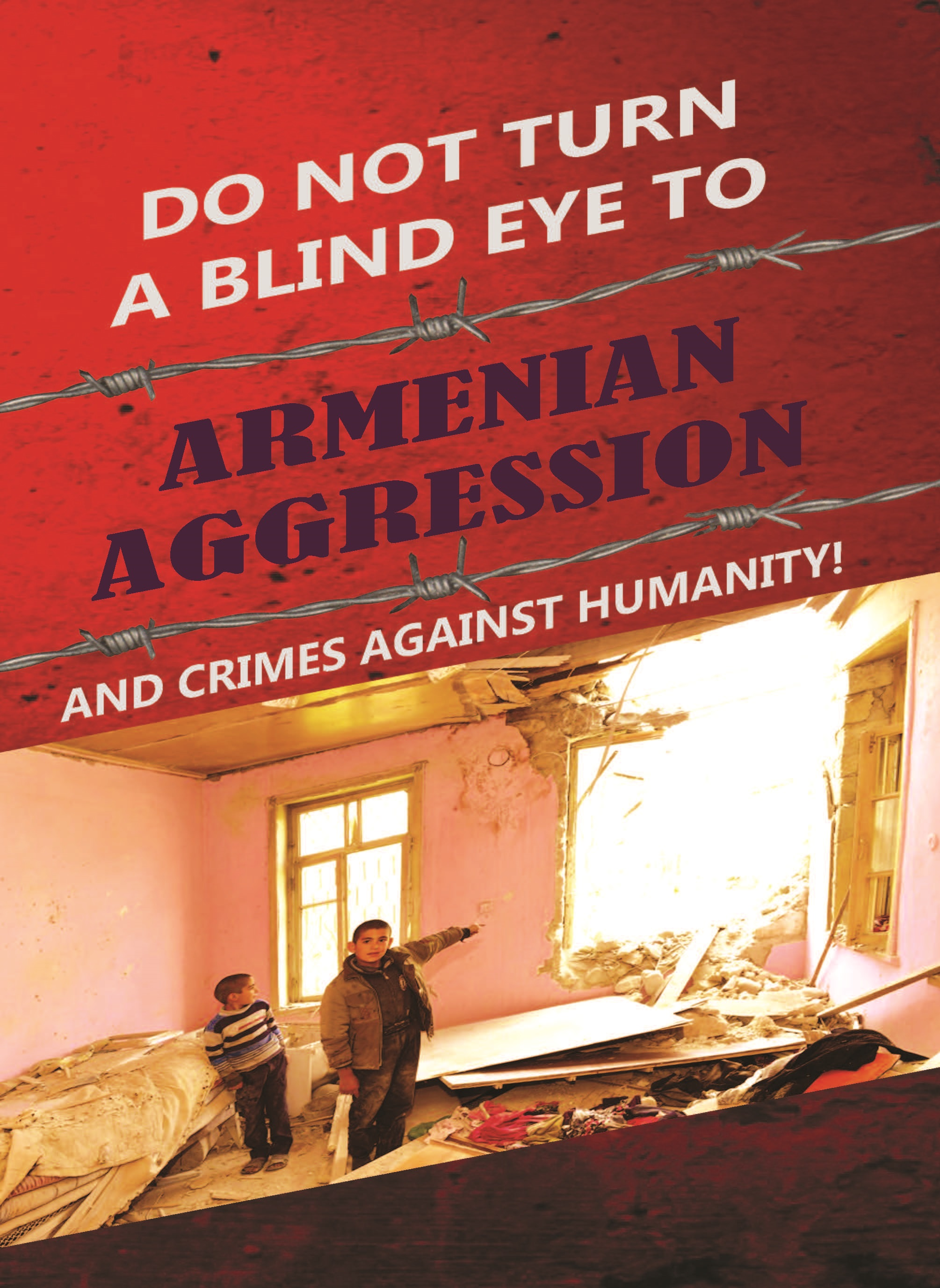 Do not turn a blind eye to Armenian aggression and crimes against humanity